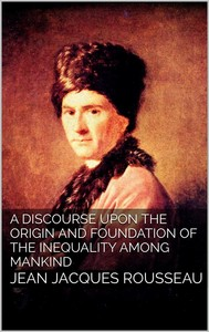 A Discourse Upon the Origin and the Foundation of the Inequality Among Mankind - copertina