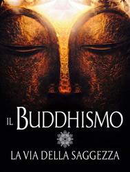Il Buddhismo - La via della Saggezza - copertina
