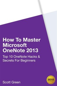 How To Master Microsoft OneNote 2013 : Top 10 OneNote Hacks & Secrets For Beginners - Librerie.coop