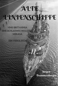 Alte Linienschiffe: ein Vergleich SMS Schleswig Holstein, HMS Britannia und Mikasa - copertina