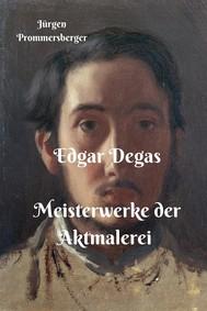 Edgar Degas –  Meisterwerke der Aktmalerei - copertina