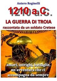 1.210 a.C. La guerra di Troia raccontata da un soldato Cretese - copertina