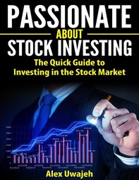 Passionate about Stock Investing: The Quick Guide to Investing in the Stock Market - Librerie.coop
