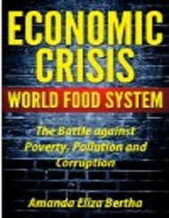 Economic Crisis: World Food System - The Battle against Poverty, Pollution and Corruption  - copertina