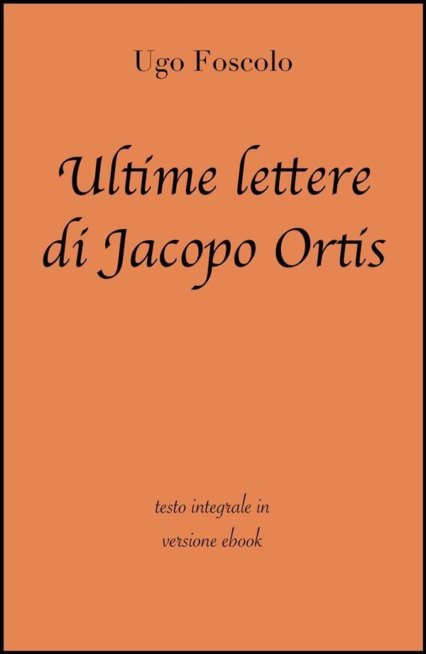 Ultime lettere di Jacopo Ortis di Ugo Foscolo in ebook