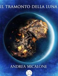Il Tramonto Della Luna - Prima Trilogia Completa - copertina