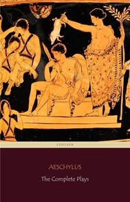 Aeschylus: The Complete Plays (Centaur Classics) - copertina