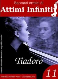 ATTIMI INFINITI n.11 - Tiadoro - copertina