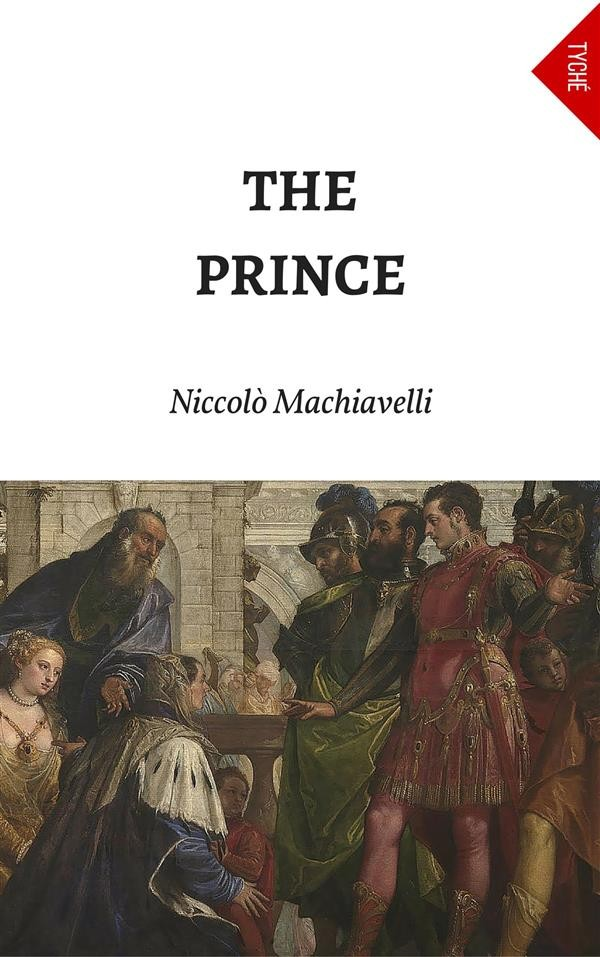 the timeless keys in the prince by niccolo machiavelli Machiavelli emphasizes how necessary it is for a prince to win over the people, because they are many, while the nobles are few, and a prince can never live safely without being able to trust the people.