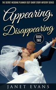 Appearing, Disappearing (The Secret Wedding Planner Cozy Short Story Mystery Series - Book Two ) - copertina