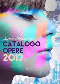 Simone Morana Cyla | Catalogo Opere 2013 - Librerie.coop