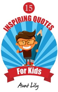 15 Inspiring Quotes for Kids - copertina
