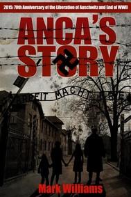Anca's Story - a novel of the Holocaust - copertina