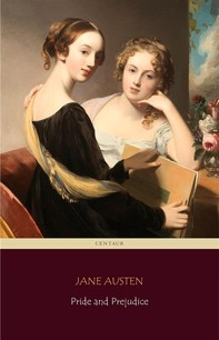 Pride and Prejudice (Centaur Classics) [The 100 greatest novels of all time - #4] - Librerie.coop