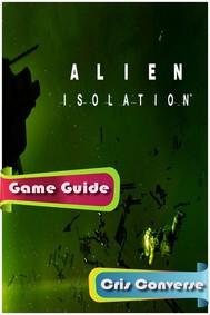 Alien: Isolation Guide - copertina