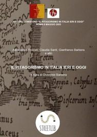 Il pitagorismo in Italia ieri e oggi. Atti del convegno, Roma 2005. - copertina