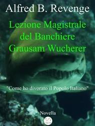 Lezione Magistrale del Banchiere Grausam Wucherer - copertina