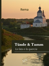 Tünde & Tamm,(La fata e la quercia) - Librerie.coop