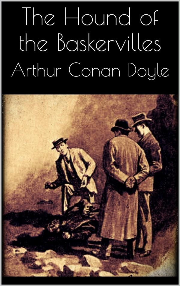 """""""The Hound of the Baskervilles"""" by Arthur Conan Doyle Essay Sample"""