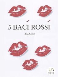 5 Baci Rossi - copertina