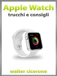 Apple Watch trucchi e consigli - copertina