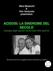ACIDOSI: la sindrome del secolo  - copertina