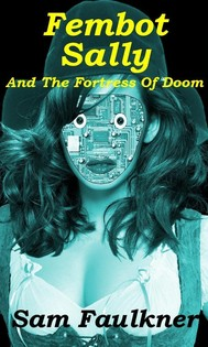 Fembot Sally and the Fortress of Doom (Fembot Sally #2) - copertina