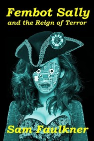 Fembot Sally and the Reign of Terror (Fembot Sally #6) - copertina