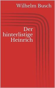 Der hinterlistige Heinrich - copertina
