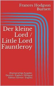 Der kleine Lord / Little Lord Fauntleroy (Zweisprachige Ausgabe: Deutsch - Englisch / Bilingual Edition: German - English) - copertina