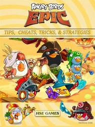 Angry Birds Epic Tips, Cheats, Tricks & Strategies Unofficial Guide - copertina