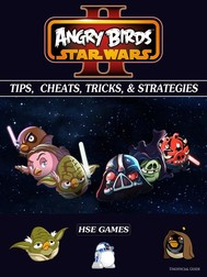Angry Birds Star Wars 2 Tips, Cheats, Tricks, & Strategies Unofficial Guide - copertina