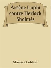 Arsène Lupin contre Herlock Sholmès - Librerie.coop
