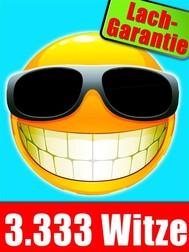 3.333 Witze - Das große Witzebuch zum Schlapplachen, für die Party und fürs Lesen zwischendurch (Illustrierte Ausgabe) - copertina