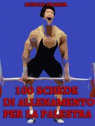 100 Schede di Allenamento per la Palestra - copertina