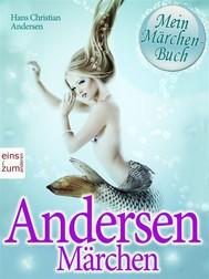 Andersen Märchen. Die schönsten Geschichten zum Lesen und Vorlesen. Mein Märchenbuch [Illustrierte und überarbeitete Ausgabe]  - copertina