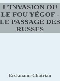 L'invasion ou le fou yégof - Le passage des russes - Librerie.coop