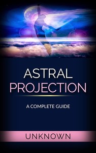Astral Projection - A Complete Guide - copertina