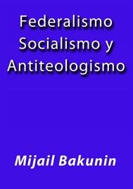 Federalismo Socialismo y Antiteologismo - copertina