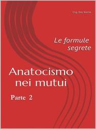 Anatocismo nei mutui: Le Formule Segrete  (Parte 2) - copertina