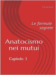 Anatocismo nei mutui: le formule segrete (Capitolo 1)  - copertina
