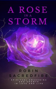 A Rose in a Storm: Spiritual Awakening and Growth in Love and Life - copertina