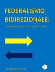 Federalismo Bidirezionale: un'opportunità per l'Italia e per l'Europa - copertina