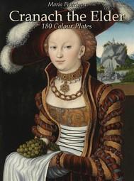 Cranach the Elder: 180 Colour Plates - copertina