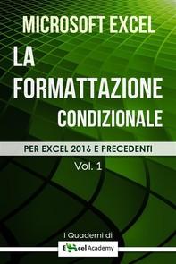 """La formattazione condizionale in Excel - Collana """"I Quaderni di Excel Academy"""" Vol. 1 - Librerie.coop"""