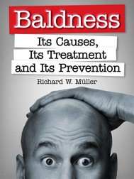 Baldness - Its Causes, Its Treatment and Its Prevention - copertina