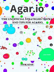 Agario The Unofficial Strategies Tricks and Tips for Agario - copertina