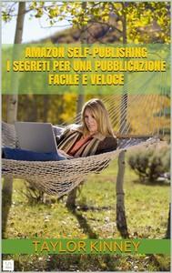 Amazon Self-Publishing - I segreti per una pubblicazione facile e veloce - copertina