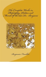 The Complete Works in Philosophy, Politics and Morals of the late Dr. Benjami - Librerie.coop