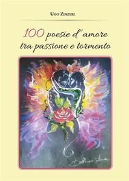 100 Poesie d'amore tra passione e tormento - copertina